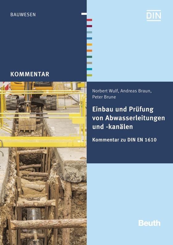 Cover-Bild DIN EN 1610 und DWA-A 139 - Einbau und Prüfung von Abwasserleitungen und -kanälen; Gemeinschaftsausgabe