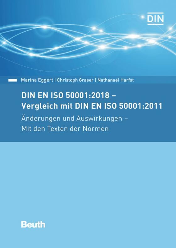 Cover-Bild DIN EN ISO 50001:2018 - Vergleich mit DIN EN ISO 50001:2011, Änderungen und Auswirkungen - Mit den Texten der Normen