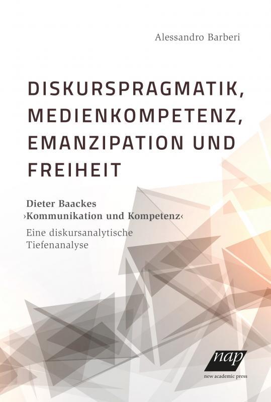 Cover-Bild Diskurspragmatik, Medienkompetenz, Emanzipation und Freiheit