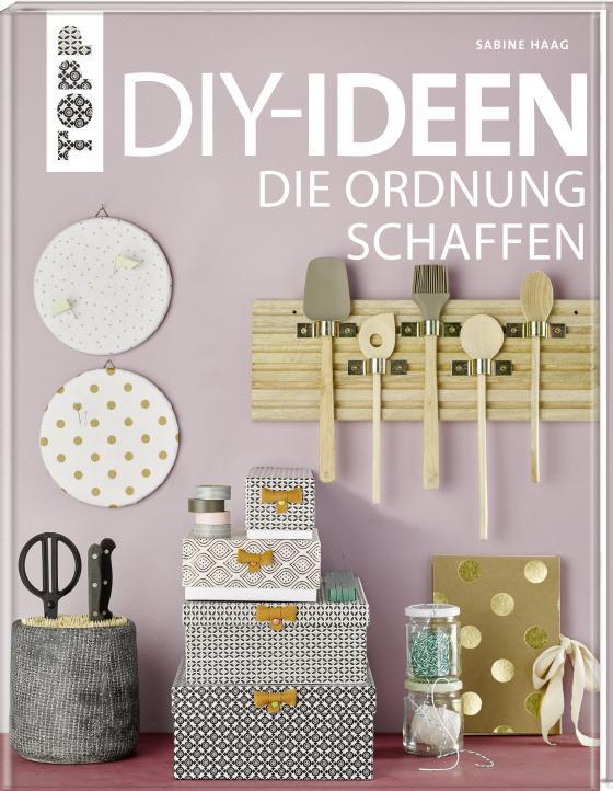 Cover-Bild DIY-Ideen, die Ordnung schaffen