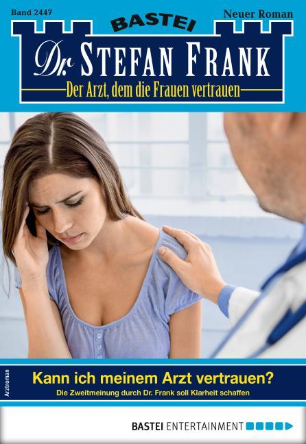 Cover-Bild Dr. Stefan Frank 2447 - Arztroman