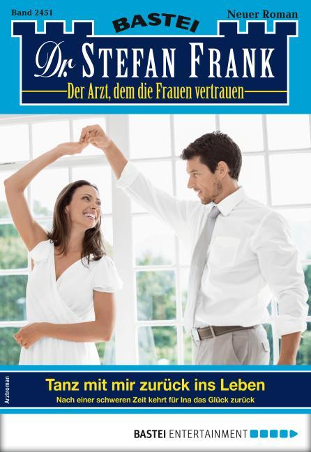 Cover-Bild Dr. Stefan Frank 2451 - Arztroman