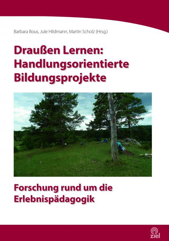 Cover-Bild Draußen Lernen: Handlungsorientierte Bildungsprojekte