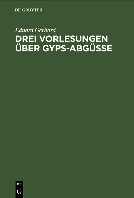 Cover-Bild Drei Vorlesungen über Gyps-Abgüsse