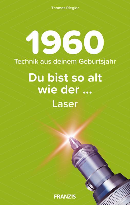 Cover-Bild Du bist so alt wie ... Technikwissen für Geburtstagskinder 1960