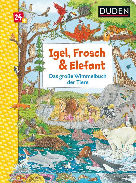 Cover-Bild Duden 24+: Igel, Frosch & Elefant: Das große Wimmelbuch der Tiere