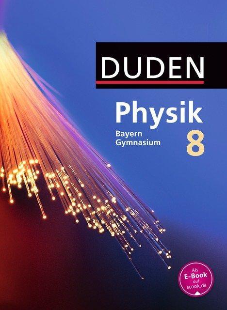 Cover-Bild Duden Physik - Gymnasium Bayern - Neubearbeitung / 8. Jahrgangsstufe - Schülerbuch