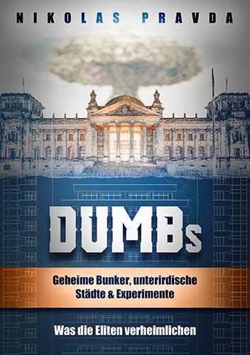 Cover-Bild DUMBs: Geheime Bunker, unterirdische Städte und Experimente: Was die Eliten verheimlichen