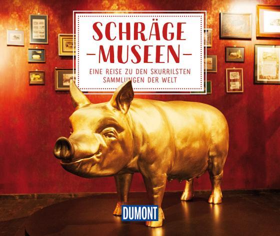 Cover-Bild DuMont Geschenkbuch Schräge Museen