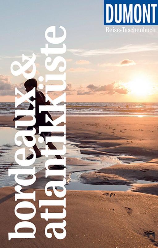 Cover-Bild DuMont Reise-Taschenbuch Reiseführer Bordeaux & Atlantikküste