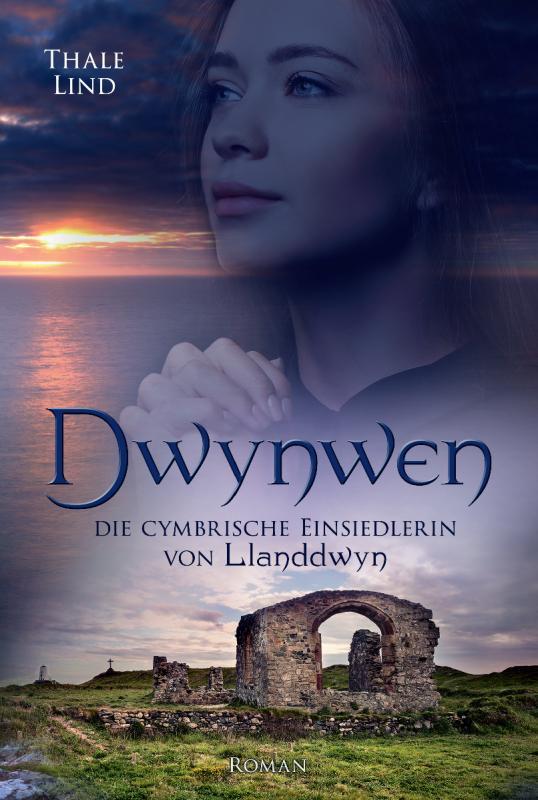 Cover-Bild Dwynwen, die cymbrische Einsiedlerin von Llanddwyn