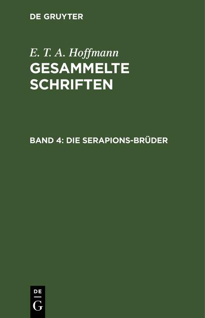 Cover-Bild E. T. A. Hoffmann: Gesammelte Schriften / Die Serapions-Brüder