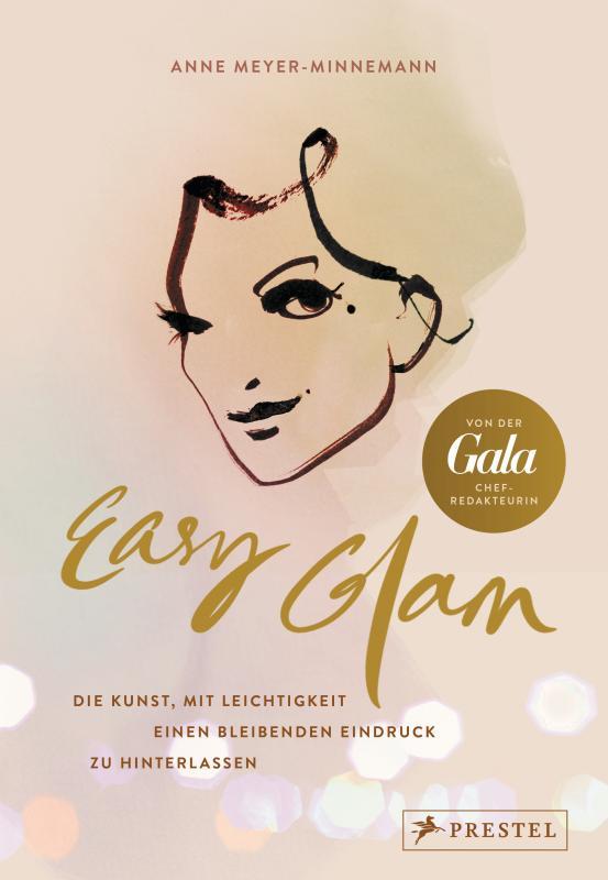 Cover-Bild Easy Glam. Die Kunst, mit Leichtigkeit einen bleibenden Eindruck zu hinterlassen