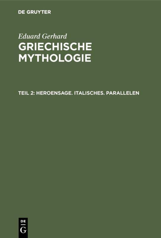 Cover-Bild Eduard Gerhard: Griechische Mythologie / Heroensage. Italisches. Parallelen