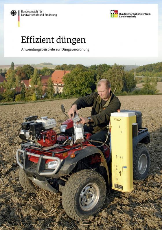 Cover-Bild Effizient düngen - Anwendungsbeispiele zur Düngeverordnung