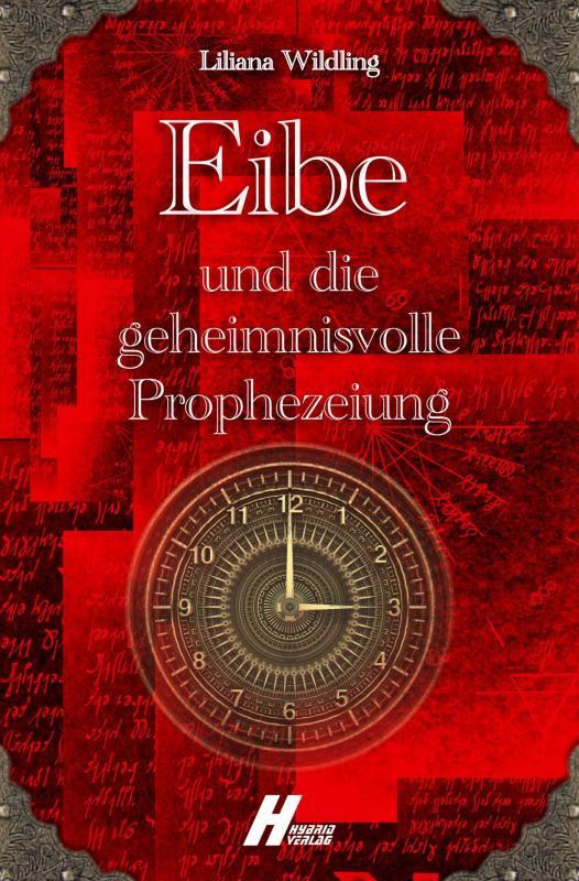 Cover-Bild Eibe und die geheimnisvolle Prophezeiung
