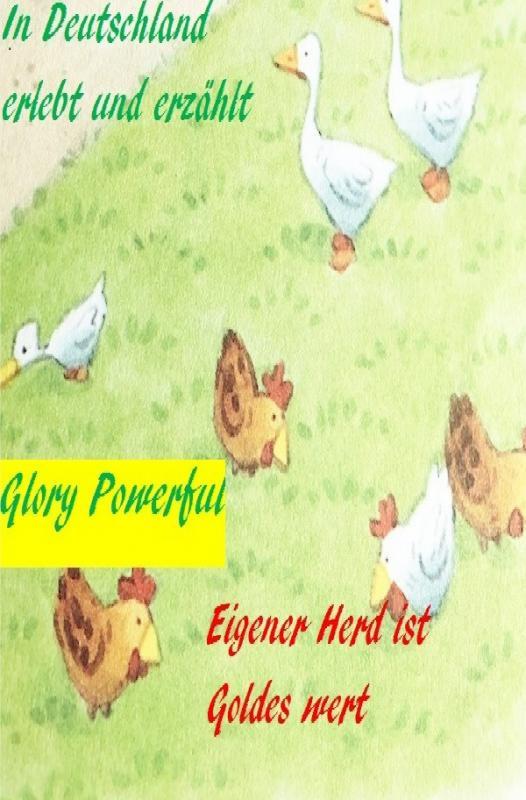 Cover-Bild Eigener Herd ist Goldes wert In Deutschland erlebt und erzählt