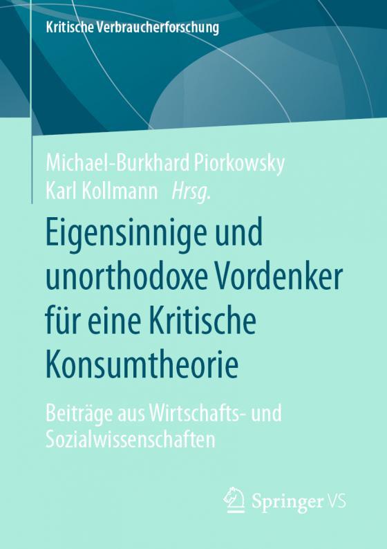 Cover-Bild Eigensinnige und unorthodoxe Vordenker für eine Kritische Konsumtheorie