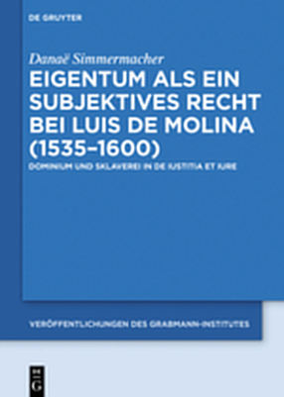 Cover-Bild Eigentum als ein subjektives Recht bei Luis de Molina (1535–1600)