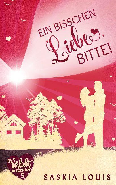 Cover-Bild Ein bisschen Liebe, bitte! (Verliebt in Eden Bay 5) (Chick-Lit;Liebesroman)