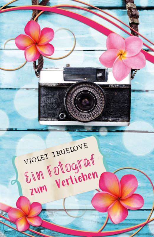 Cover-Bild Ein Fotograf zum Verlieben