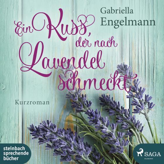 Cover-Bild Ein Kuss, der nach Lavendel schmeckt