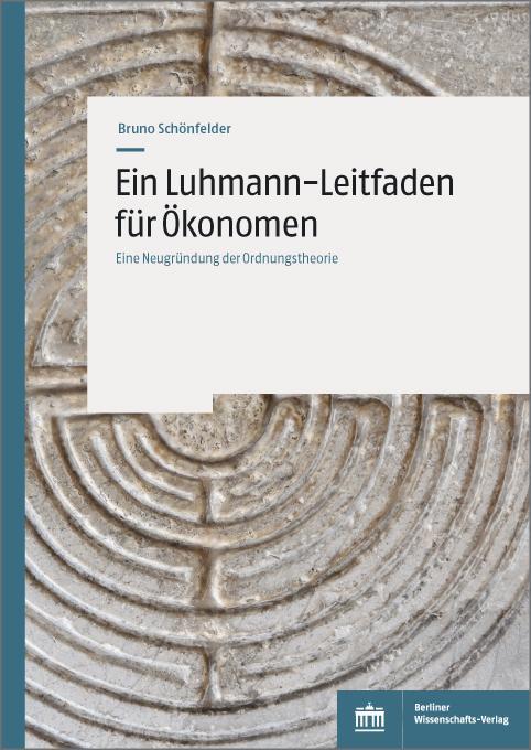 Cover-Bild Ein Luhmann-Leitfaden für Ökonomen