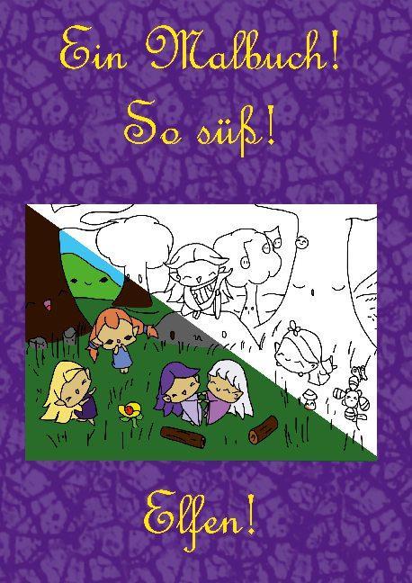 Cover-Bild Ein Malbuch! So süß! Elfen!