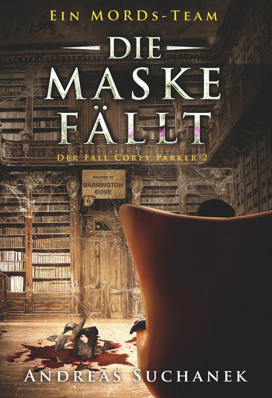 Cover-Bild Ein MORDs-Team - Der Fall Corey Parker 2: Die Maske fällt (Bände 16-18)
