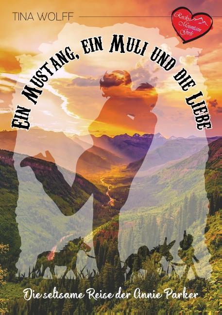 Cover-Bild Ein Mustang, ein Muli und die Liebe