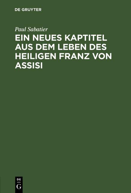 Cover-Bild Ein neues Kaptitel aus dem Leben des Heiligen Franz von Assisi