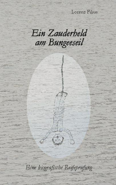 Cover-Bild Ein Zauderheld am Bungeeseil