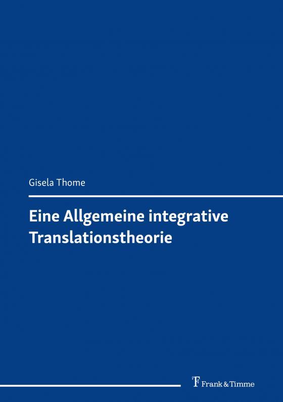 Cover-Bild Eine Allgemeine integrative Translationstheorie