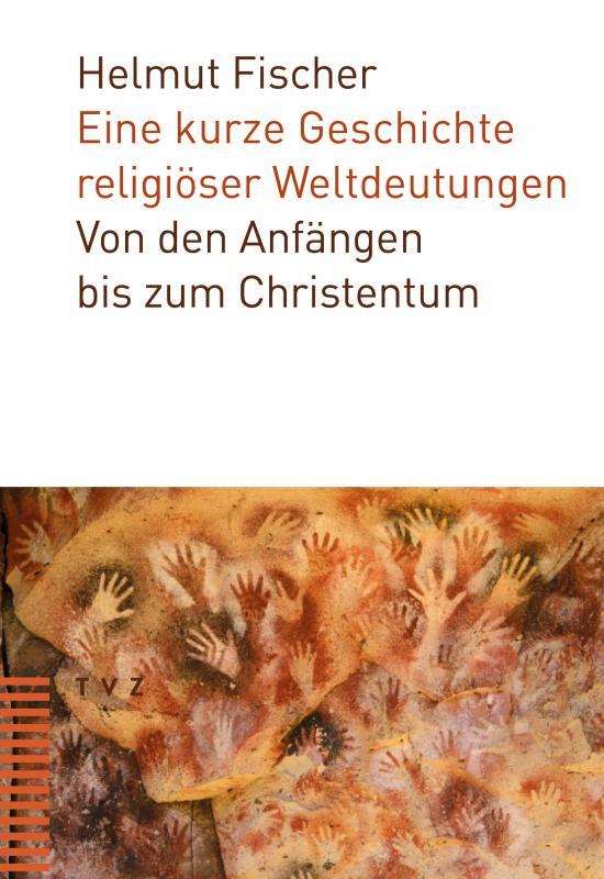 Cover-Bild Eine kurze Geschichte religiöser Weltdeutungen