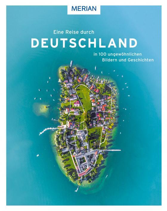 Cover-Bild Eine Reise durch Deutschland in 100 ungewöhnlichen Bildern und Geschichten