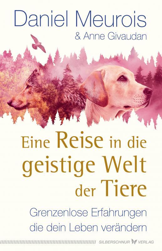 Cover-Bild Eine Reise in die geistige Welt der Tiere