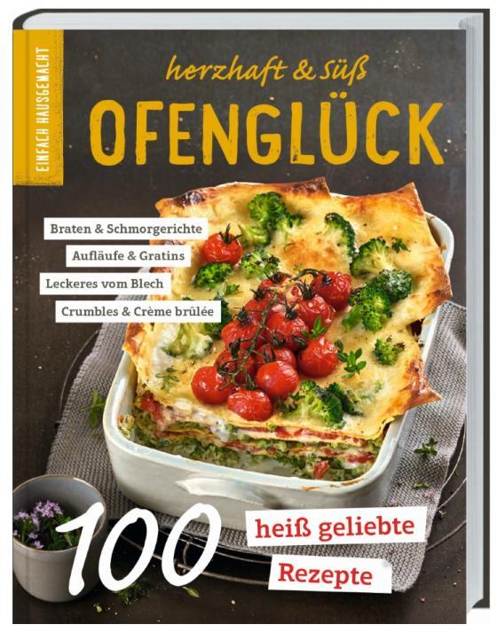 Cover-Bild Einfach Hausgemacht - Ofenglück: Herzhaft & süß
