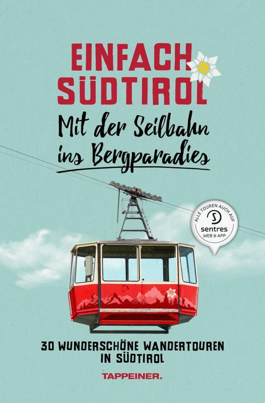Cover-Bild Einfach Südtirol: Mit der Seilbahn ins Bergparadies