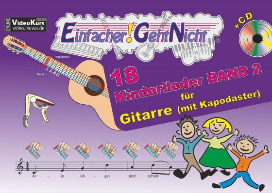 Cover-Bild Einfacher!-Geht-Nicht: 18 Kinderlieder BAND 2 – für Gitarre (mit Kapodaster) mit CD