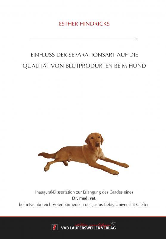Cover-Bild Einfluss der Separationsart auf die Qualität von Blutprodukten beim Hund