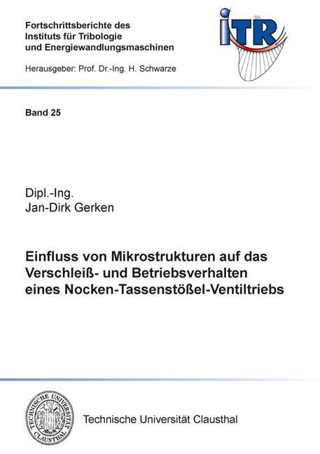 Cover-Bild Einfluss von Mikrostrukturen auf das Verschleiß- und Betriebsverhalten eines Nocken-Tassenstößel-Ventiltriebs