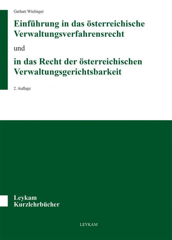 Cover-Bild Einführung in das österreichische Verwaltungsverfahrensrecht und in das Recht der österreichischen Verwaltungsgerichtsbarkeit