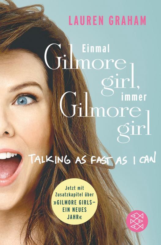 Cover-Bild Einmal Gilmore Girl, immer Gilmore Girl