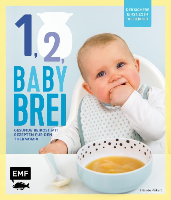 Cover-Bild Eins, zwei, Babybrei - Der sichere Einstieg in die Beikost