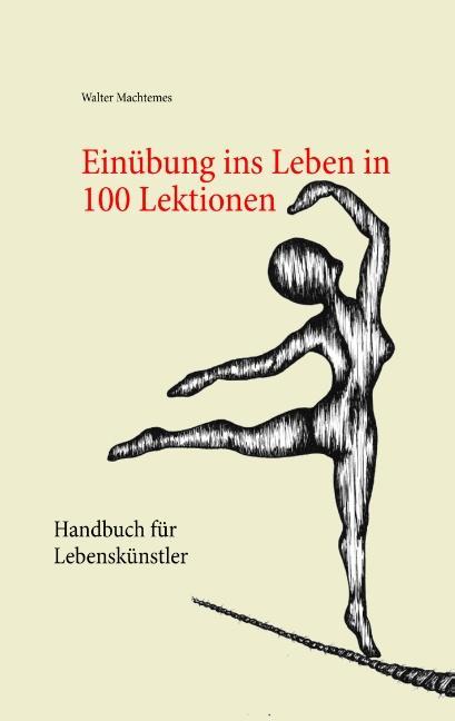 Cover-Bild Einübung ins Leben in 100 Lektionen