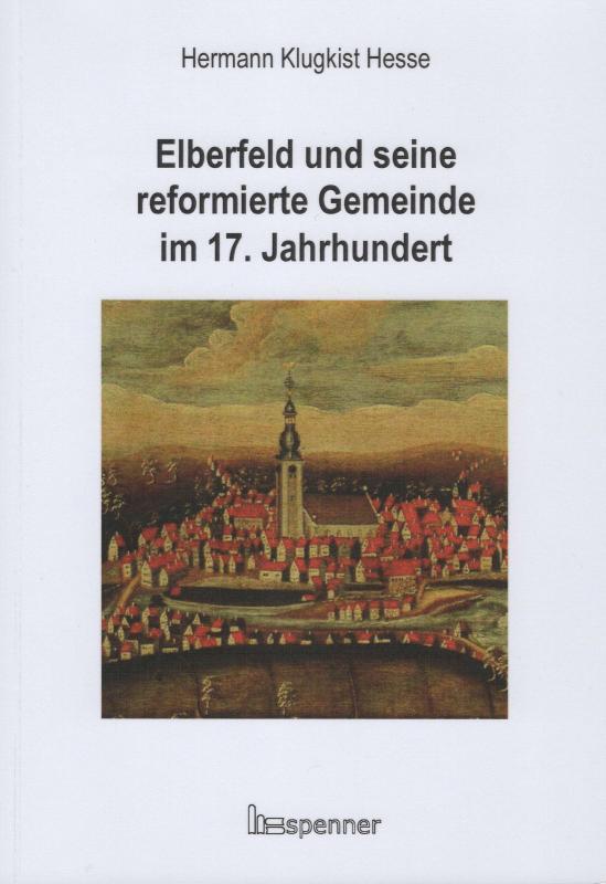 Cover-Bild Elberfeld und seine reformierte Gemeinde im 17. Jahrhundert