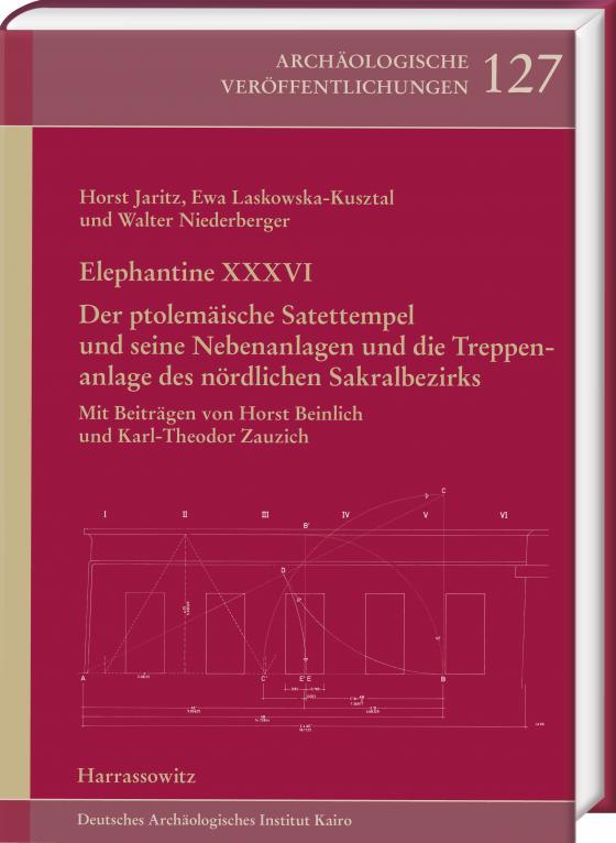 Cover-Bild Elephantine XXXVI. Der ptolemäische Satettempel und seine Nebenanlagen und die Treppenanlage des nördlichen Sakralbezirks