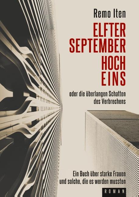 Cover-Bild Elfter September hoch Eins oder die überlangen Schatten des Verbrechens
