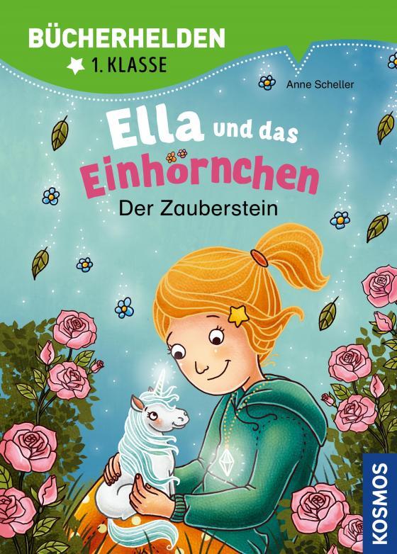 Cover-Bild Ella und das Einhörnchen, Bücherhelden 1. Klasse, Der Zauberstein