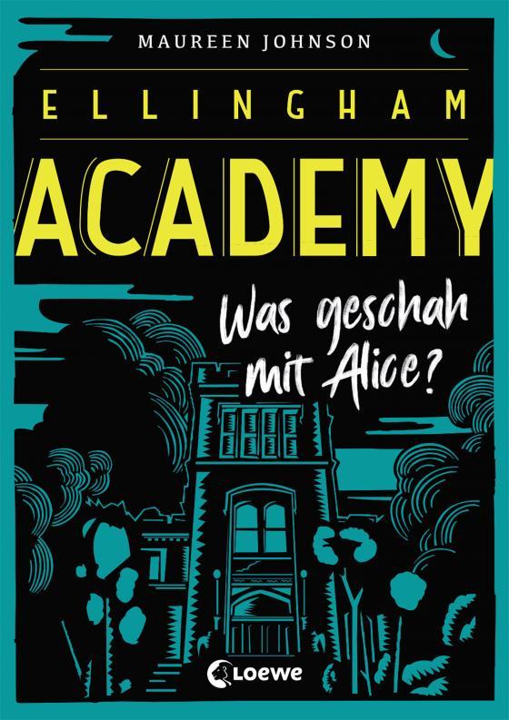 Cover-Bild Ellingham Academy 1 - Was geschah mit Alice?